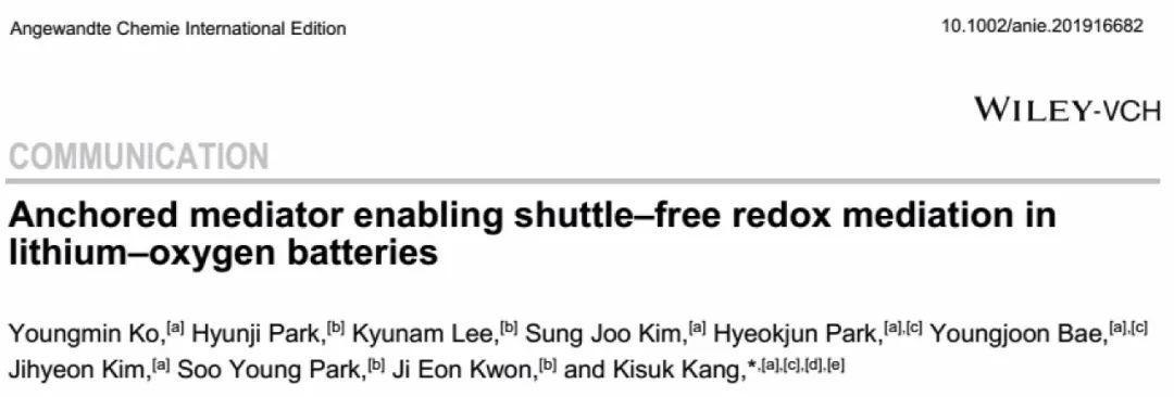 韩国首尔大学Kisuk Kang教授Angew. Chem.:穿梭效应严重?锚定中间体解决Li-O2电池的穿梭效应